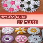 Yuvarlak Çiçekli lif modelli Yapılışı