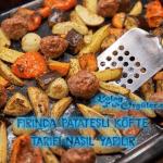 Fırında Patatesli Köfte Tarifi Nasıl Yapılır