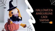 Amigurumi Halloween Cadı Yapımı