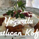 Yoğurtlu Patlıcan Köfte