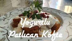 Yoğurtlu Patlıcan Köfte Özel Tarif