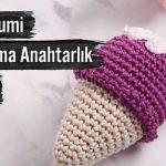 Amigurumi Dondurma Anahtarlık Yapılışı 2022